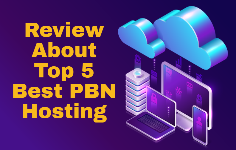 Detailed Review About Top 5 PBN Hosting Services
