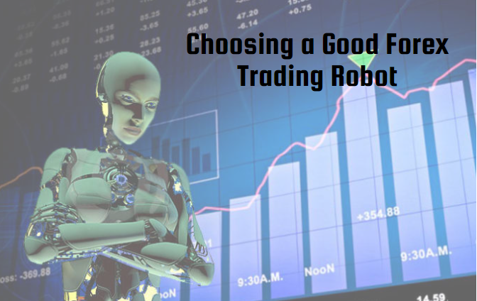 Choosing a Good Forex Trading Robot
