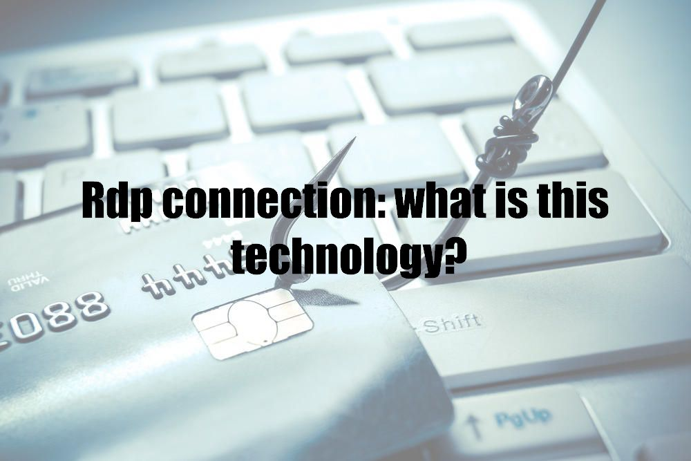 Rdp connection: what is this technology?