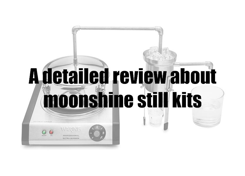 A detailed review about moonshine still kits